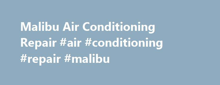 Malibu Air Conditioning Repair #air #conditioning #repair #malibu http://ghana.remmont.com/malibu-air-conditioning-repair-air-conditioning-repair-malibu/  # Air Conditioning Repair Malibu, CA – (818) 348-4765 strict warning: Non-static method view::load() should not be called statically in /mnt/stor14-wc2-dfw1/561475/571765/www.airconditioningrepair-malibu.com/web/content/sites/all/modules/views/views.module on line 906. strict warning: Declaration of views_handler_filter::options_validate()…