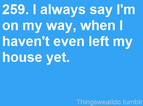 guilty.The Doors, So True, Make Me Laugh, Bad, Admit, Totally Me, Why You Always Late, True Stories, Boyfriends
