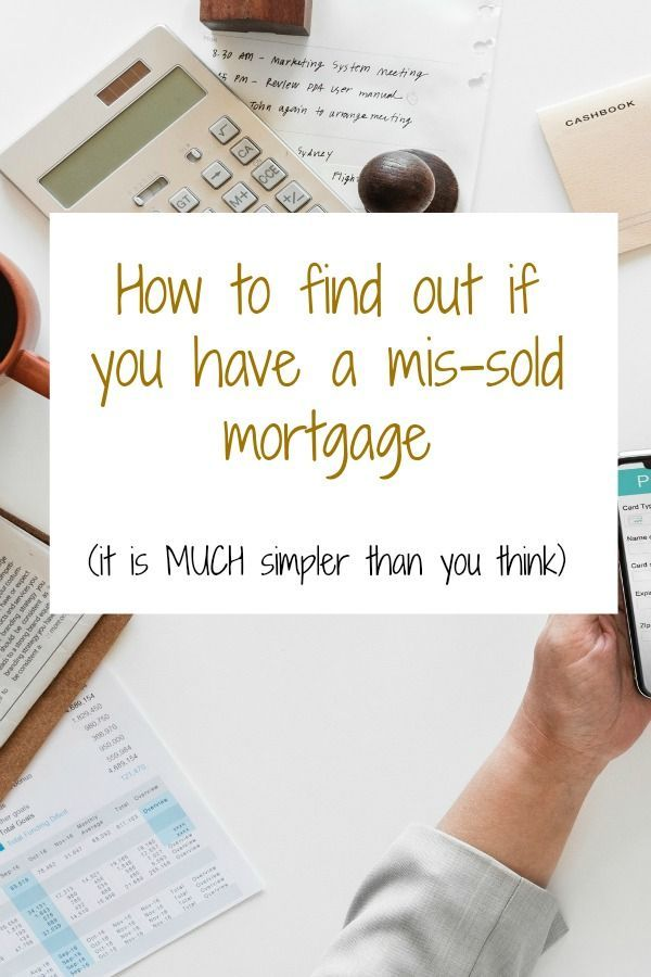 How To Find Out If You Have A Mis Sold Mortgage It Is MUCH Simpler Than Think