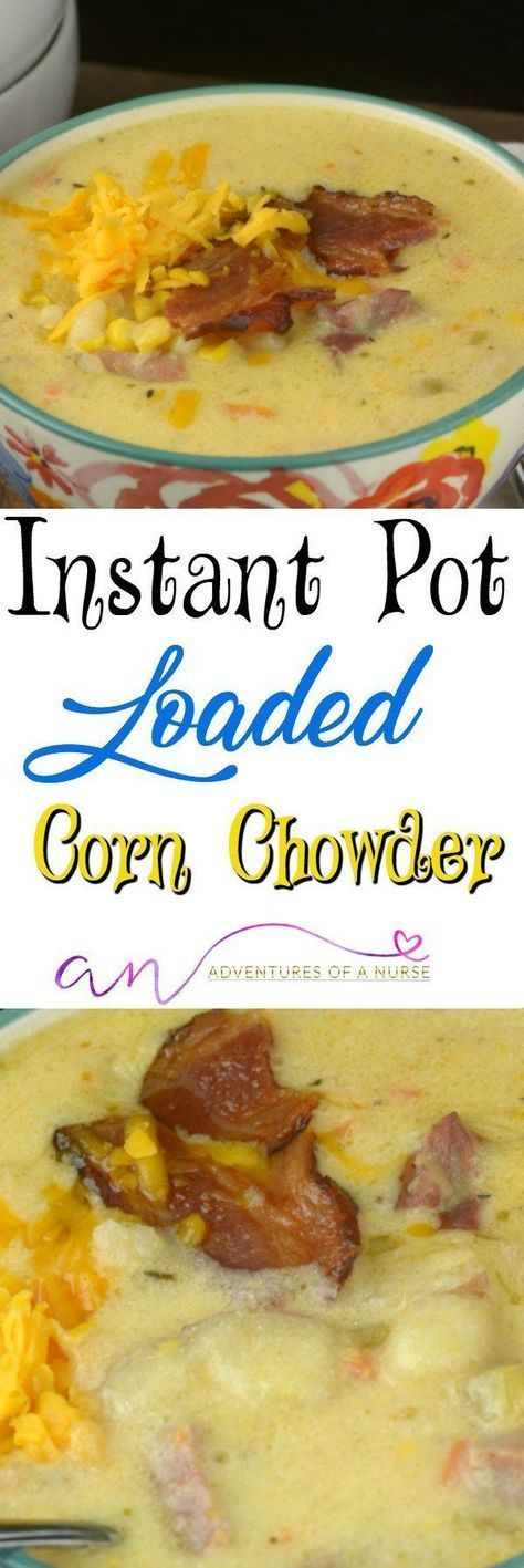 The Ultimate Instant Pot Loaded Corn Chowder #InstantPot #Soup #Ham #Corn #LoadedPotato