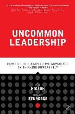 Uncommon Leadership (by Phil Higson and Anthony Sturgess)