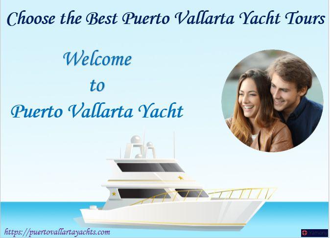 Choose the Best Puerto Vallarta Yacht Tours