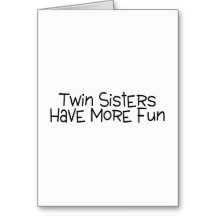 Twin Daughter Quotes | Twin Sayings Greeting Cards, Twin Sayings Card Templates