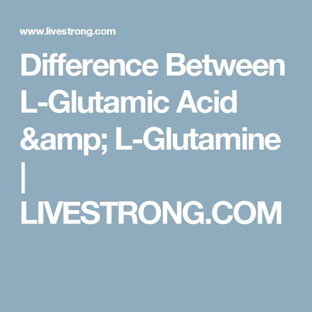 Difference Between L-Glutamic Acid & L-Glutamine | LIVESTRONG.COM