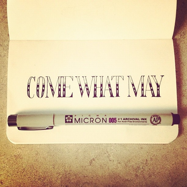 Come What May #lettering #sketch #typography - @seanwes | Webstagram