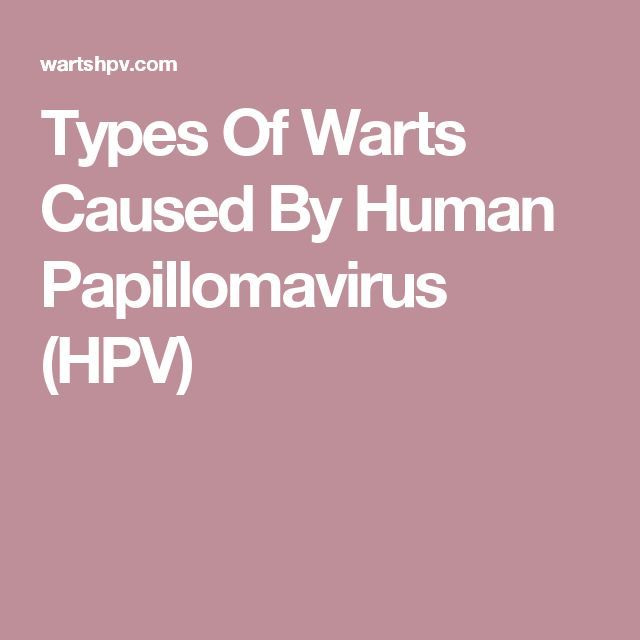 Types Of Warts Caused By Human Papillomavirus (HPV)