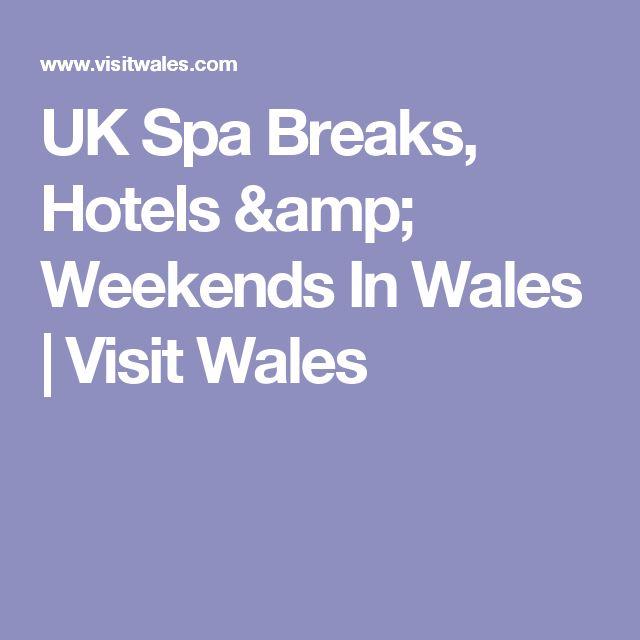 UK Spa Breaks, Hotels & Weekends In Wales | Visit Wales