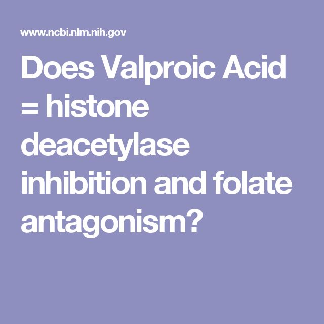 Does Valproic Acid = histone deacetylase inhibition and folate antagonism?