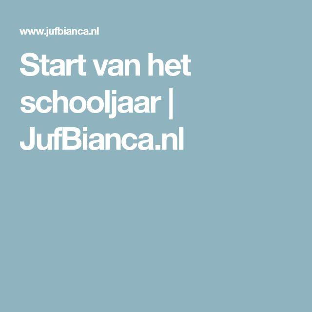 Start van het schooljaar | JufBianca.nl