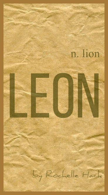 Baby Boy Name: Leon. Meaning: Lion. Origin: Latin; Greek ...