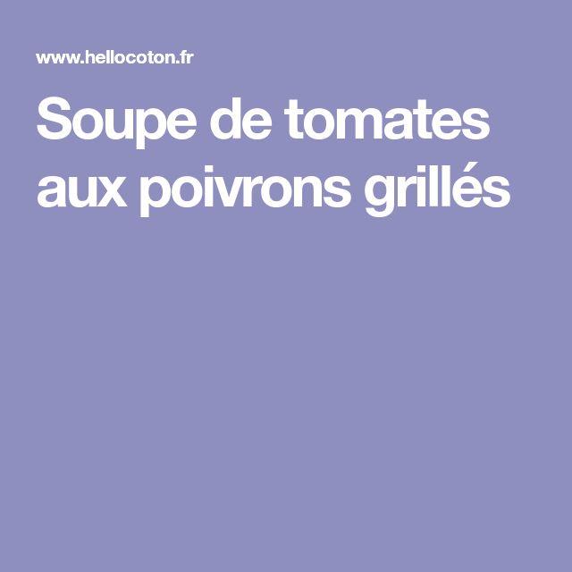 Soupe de tomates aux poivrons grillés