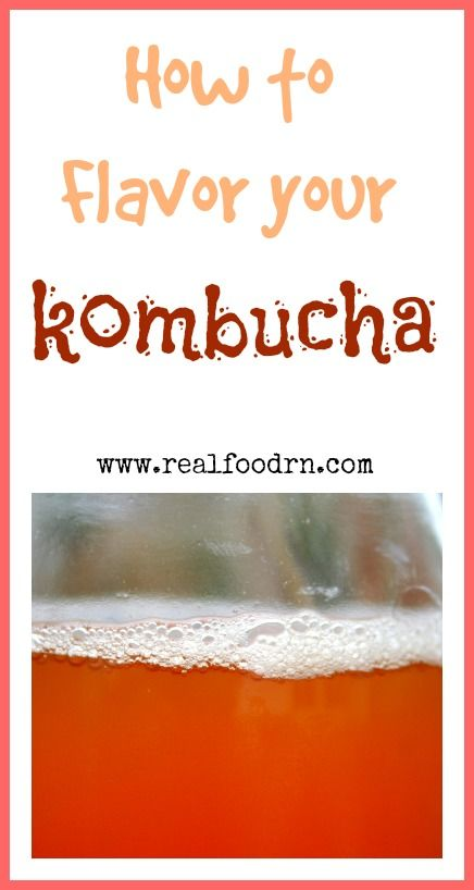 How to Flavor Your Kombucha. You can use a variety of flavored teas or get creative with juice in the second ferment. It's easy to make very tasty flavored kombucha beverages!  realfoodrn.com