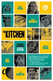 The Kitchen (2012)  Comedy - 14 August 2012 (USA)  Jennifer's thirtieth birthday party is supposed to be a special day. But what starts out as a day of celebration quickly spirals into a most ill-fated day Jennifer wishes she could forget, in this ensemble comedy set entirely in a kitchen.    Director: Ishai Setton  Writer: Jim Beggarly  Stars: Laura Prepon, Bryan Greenberg, Dreama Walker