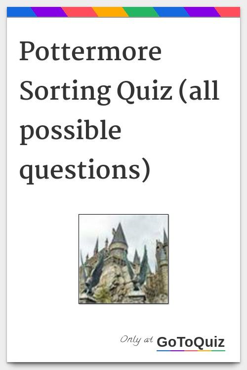 Pottermore Sorting Quiz All Possible Questions My Result