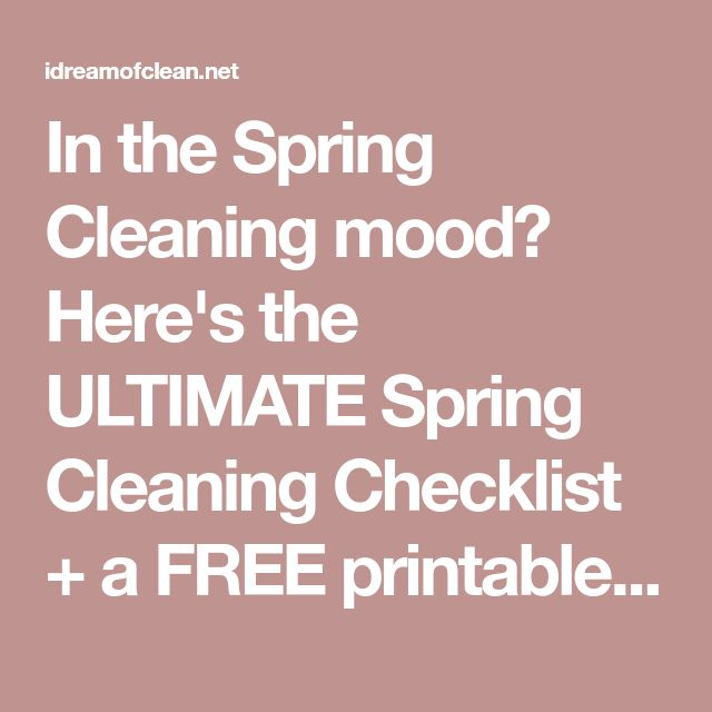 In the Spring Cleaning mood? Here's the ULTIMATE Spring Cleaning Checklist + a FREE printable to edit & customize. Plan. Clean. Check it off your list!!!