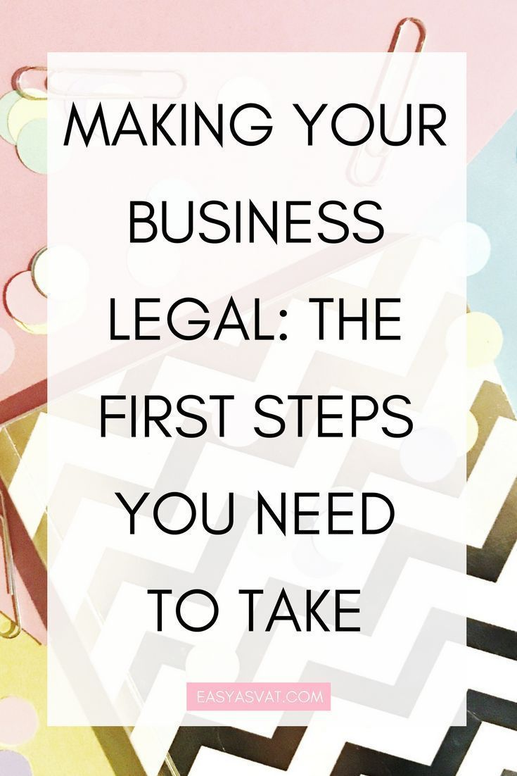 Six Steps You Need To Take To Make Your New Business Legal Small