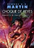 """Choque de Reyes. 2º libro de la saga """"Canción de hielo y fuego""""."""
