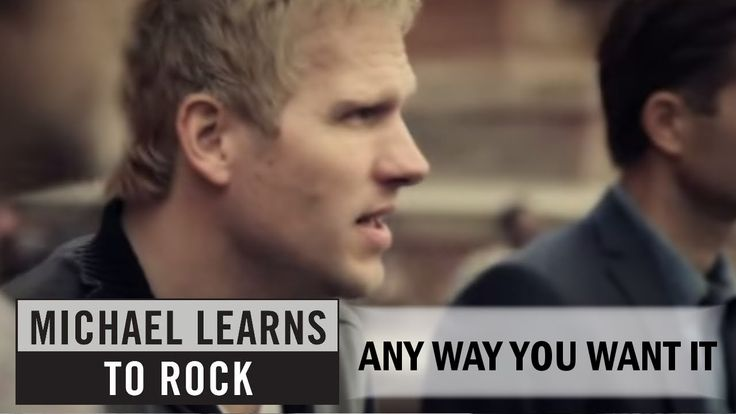 ▶ Any Way You Want It  - Michael Learns To Rock