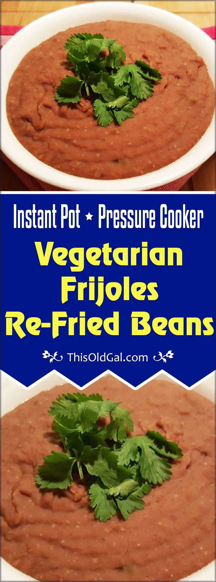 Pressure Cooker Vegetarian Frijoles Re-fried Beans are a delicious quick and super healthy side dish or main course.  Wonderful over rice, in burritos, in a salad. via @thisoldgalcooks