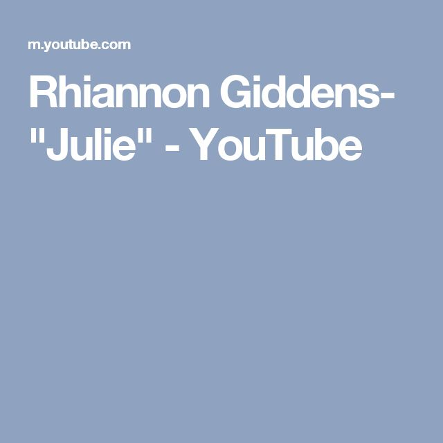 "Rhiannon Giddens- ""Julie"" - YouTube"