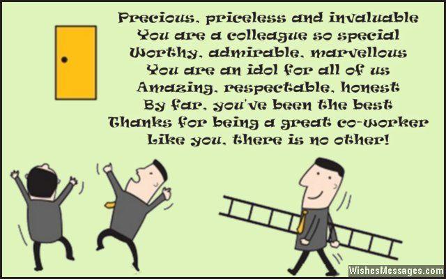 Precious, priceless and invaluable You are a colleague so ...