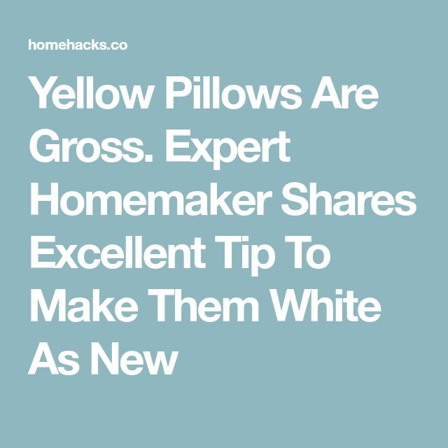 Yellow Pillows Are Gross. Expert Homemaker Shares Excellent Tip To Make Them White As New