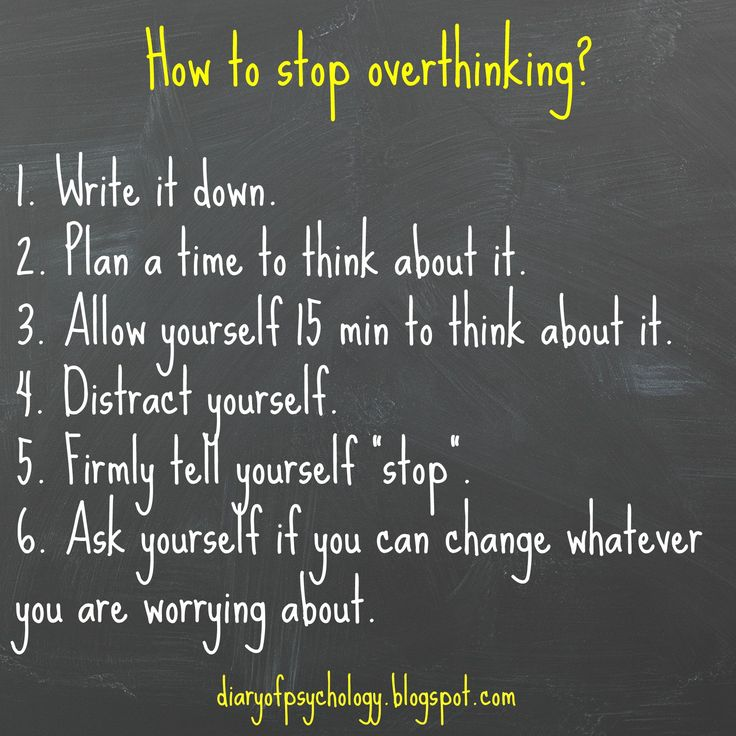 Actions to take to stop overthinking?