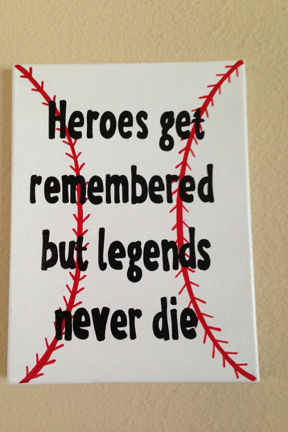 Heroes get remembered but legends never die. Field of dreams. Baseball. 9 x 12 canvas sign quote via Etsy