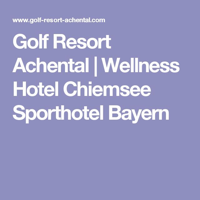 Golf Resort Achental | Wellness Hotel Chiemsee Sporthotel Bayern