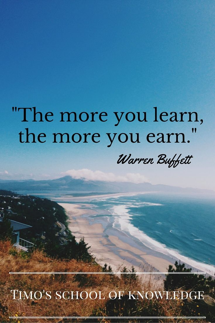 """Great Warren Buffet ones say """"The more you lean, the more you earn."""" meaning don't stop learning, he is reading about 8 hours per day. How much are you reading?"""