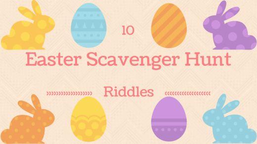 10 Easter Scavenger Hunt Riddles
