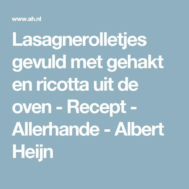 Lasagnerolletjes gevuld met gehakt en ricotta uit de oven - Recept - Allerhande - Albert Heijn