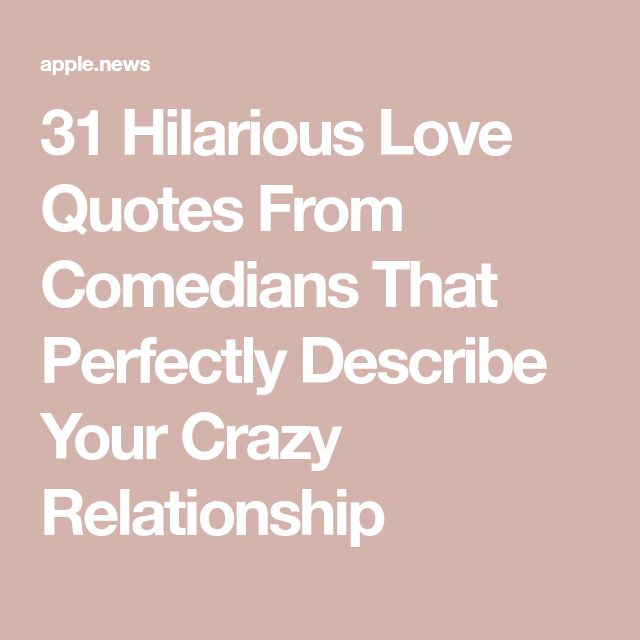 31 Hilarious Love Quotes From Comedians That Perfectly ...