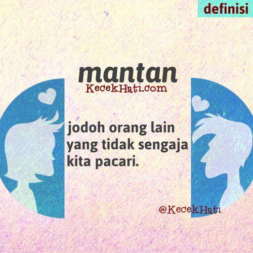 Kata bergambar Mantan ialah jodoh orang lain yang tidak sengaja kita pacari. (lucu, cinta, definisi)