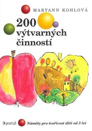 200 výtvarných činností - Maryann Kohlová   Kosmas.cz - internetové knihkupectví