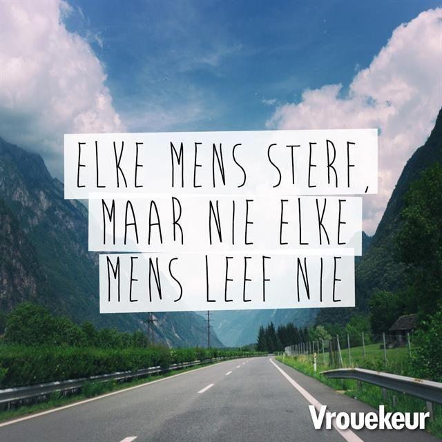 LEWE voor jy sterf __Vrouekeur aanhalings #Afrikaans #LifeQuotes #words@play