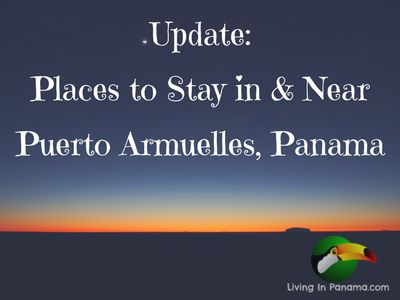 This is a heads up to let you know I have updated 2 items: 1)Places to Stay in Puerto Armuelles 2) Places to Stay on Nearby Punta Burica
