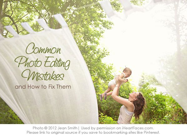 Common Photo Editing Mistakes and How To Fix Them | I Heart FacesHeart Face, Photography Mistakes, Photography Editing, Editing Mistakes, Iheartfaces Com, Common Photos, Smith Photography, Photo Editing, Photos Editing