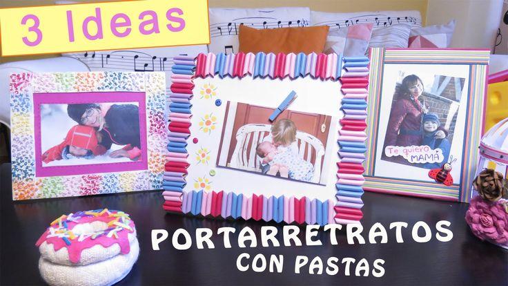 IDEAS PORTARRETRATOS CON PASTAS - Día de la Madre