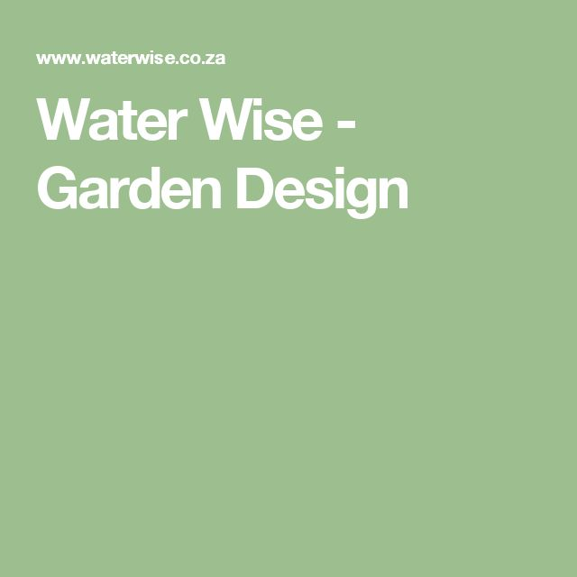Best 25 Water wise ideas only on Pinterest Water wise