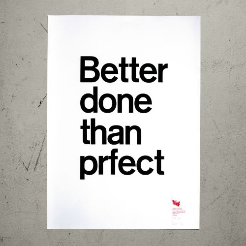 "Poster ""Better done than prfect"""