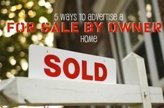 5 Ways to Advertise Your FSBO Home - 1 Take quality pictures for marketing on the internet. 2. Quaility signage - The classier the sign the more interest you will get in your home. 3. Utilize Online Sites-There are many sites online available for FREE or low-cost like fsbo.com , owner.com & fsbo.com .4.Open House 5. Post flyers anywhere you can. You will find over 80 marketing strategies in the book Home Selling Mastery at www.Amazon.com/dp/B00KOJ7KAA
