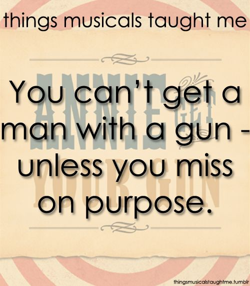 Things musicals taught me - Annie Get Your Gun