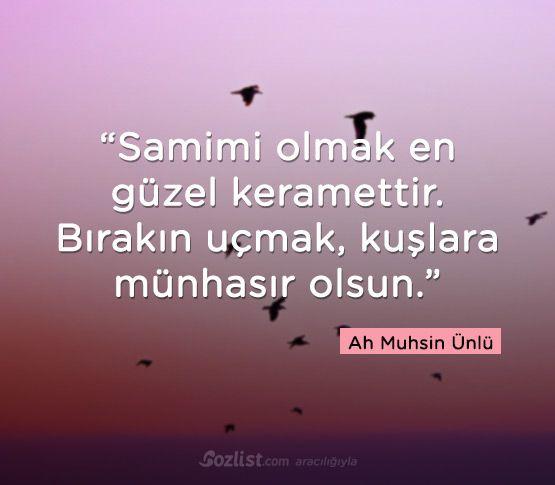 Samimi olmak en güzel keramettir. Bırakın uçmak, kuşlara münhasır olsun. #ah #muhsin #ünlü #onur #sözleri #anlamlı #şair #kitap