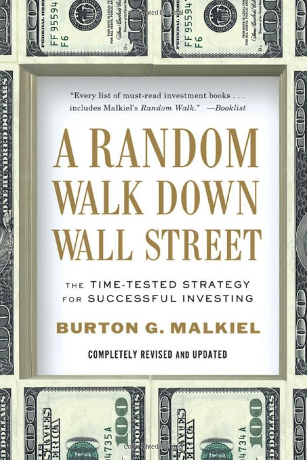 A Random Walk Down Wall Street: The Time-Tested Strategy for Successful Investing (Tenth Edition): Burton G. Malkiel: 9780393340747: Amazon.com: Books