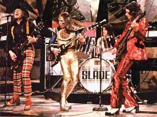 Slade – purveyors of Glam.