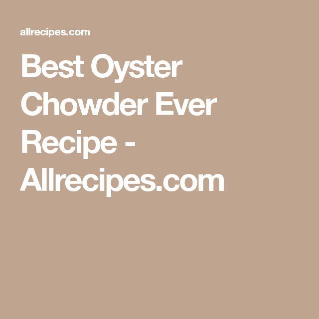 Best Oyster Chowder Ever Recipe - Allrecipes.com