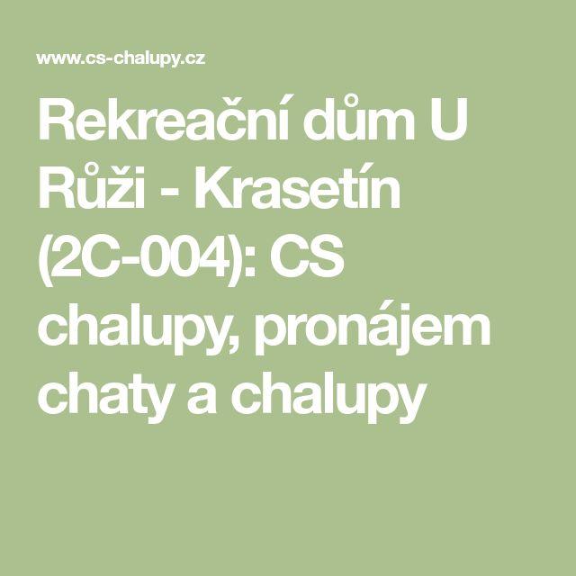 Rekreační dům U Růži - Krasetín (2C-004): CS chalupy, pronájem chaty a chalupy