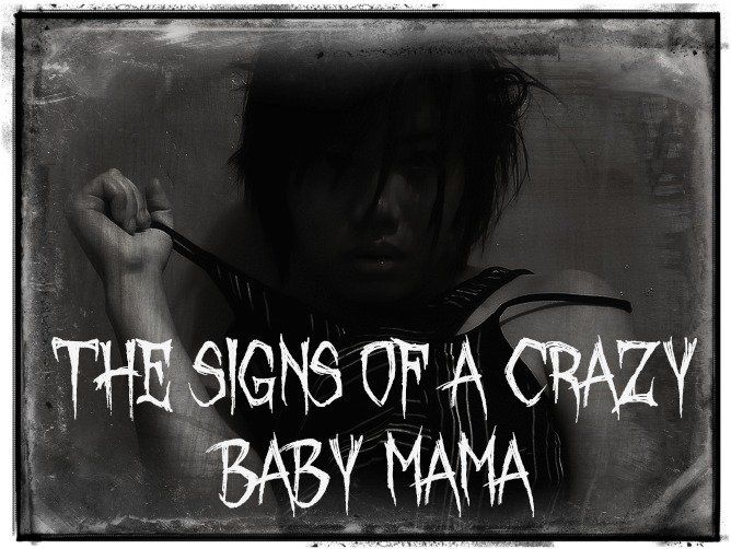 """How to Deal With: Psycho or """"Crazy"""" BABY MAMA DRAMA"""