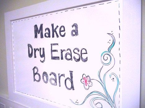 DIY Dry Eraseboard...   Make your own giant dry erase board for WAAAY less!